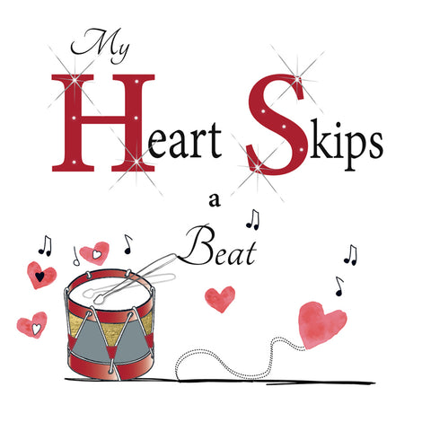 Valentines Day Card - My Heart Skips A Beat - HerbysGifts.com