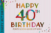 40th Birthday Card Female - HerbysGifts.com