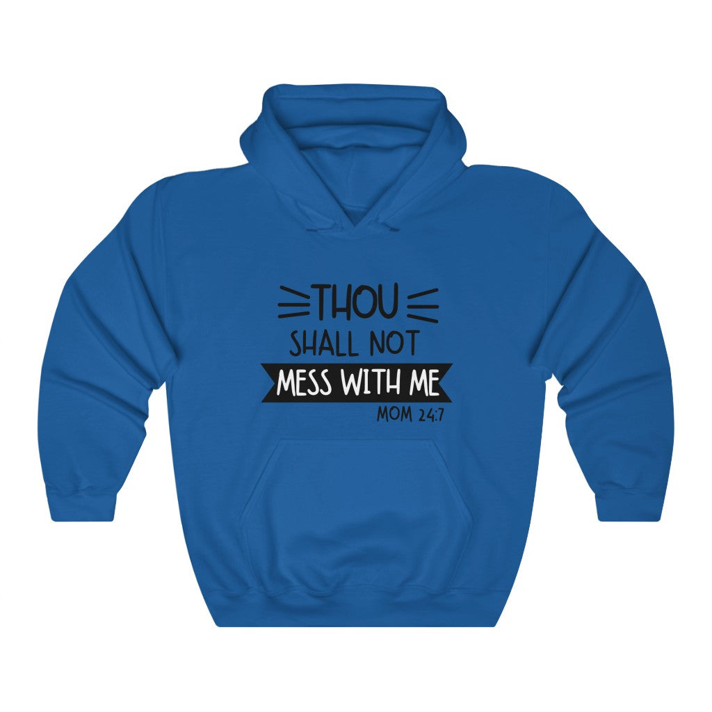 Thou Shall Not Mess with Me Hooded Sweatshirt
