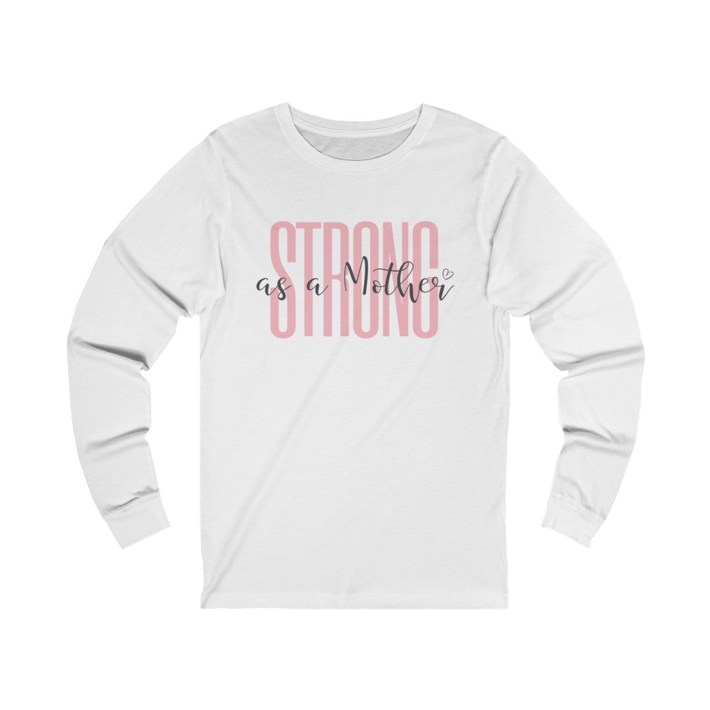 Strong as a Mother Long Sleeve Tee