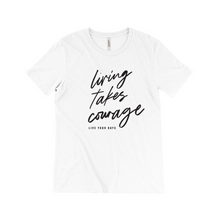 Load image into Gallery viewer, Living Takes Courage Tri-blend T-Shirt