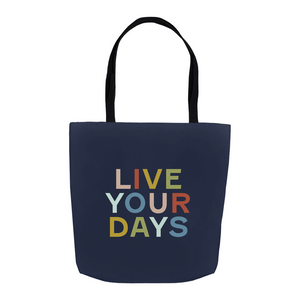 Live Your Days Tote