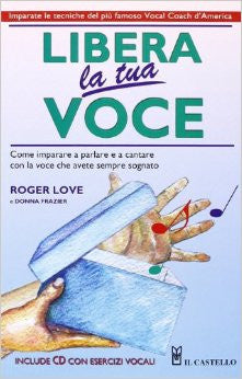 ROGER LOVE Libera la tua Voce Con Cd - La Pietra Music Planet
