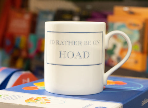 I'd rather be on Hoad Mug