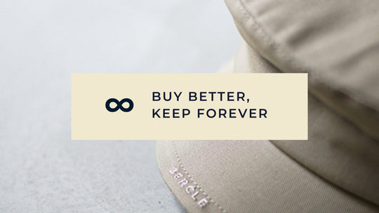 Buy better. Keep forever.