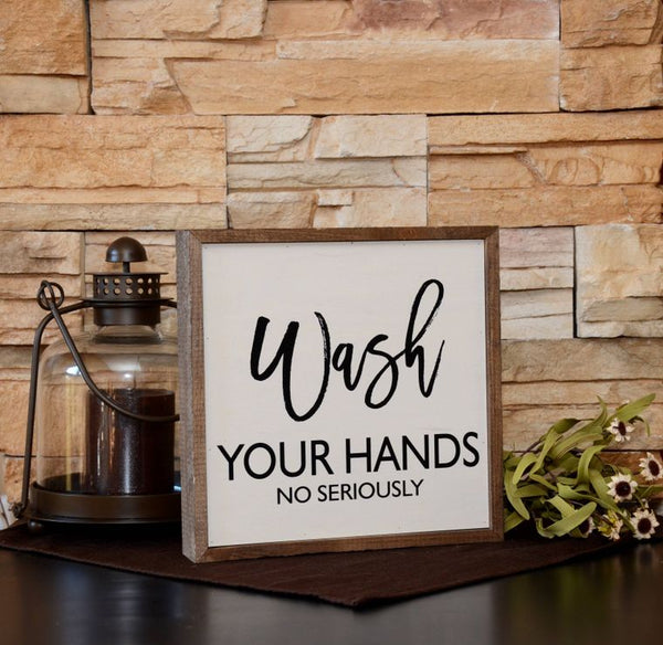 Driftless Studios - 10x10 Wash Your Hands No Seriously Bathroom Wall Art