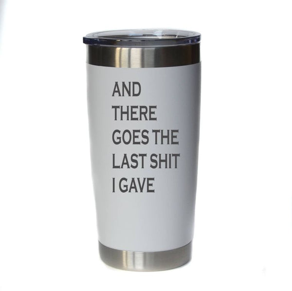 "20 oz ""And There Goes The Last Sh*t I Gave"" Engraved Mug"