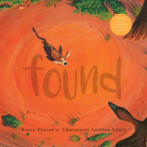 Found by Bruce Pascoe and illustrated by Charmaine Ledden-Lewis