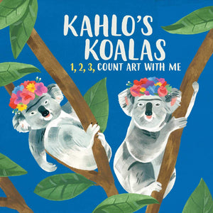 Kahlo's Koalas 1, 2, 3, Count Art with Me by Grace Helmer