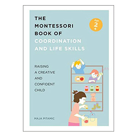 The Montessori Book of Coordination and Life Skills: Raising a Creative and Confident Child (Paperback) - Oh Happy Fry - we ship worldwide