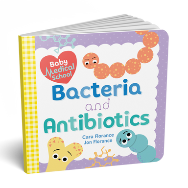 Baby Medical School: Bacteria and Antibiotics (Baby University) Board book - Oh Happy Fry - we ship worldwide