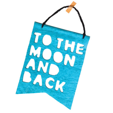 Teal 'To The Moon And Back' Felt Banner - Oh Happy Fry - we ship worldwide