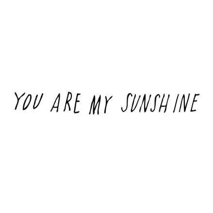 You Are My Sunshine - Oh Happy Fry  - 1