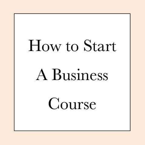 HOW TO START A BUSINESS COURSE PRE-SALE
