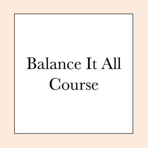Balance It All COURSE PRE-SALE