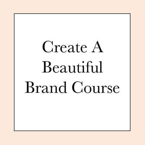 CREATING A BEAUTIFUL BRAND COURSE PRE-SALE