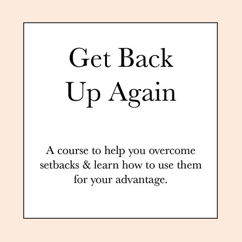 GET BACK UP AGAIN COURSE PRE-SALE