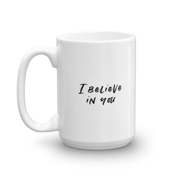 Silver is Yours / I Believe in You 15 oz mug