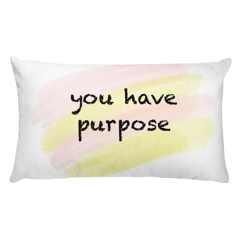 You have purpose pillow case