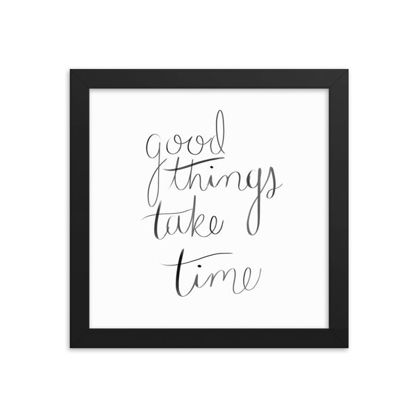 """Good things take time"" Poster"