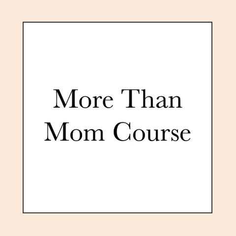 MORE THAN MOM COURSE PRESALE