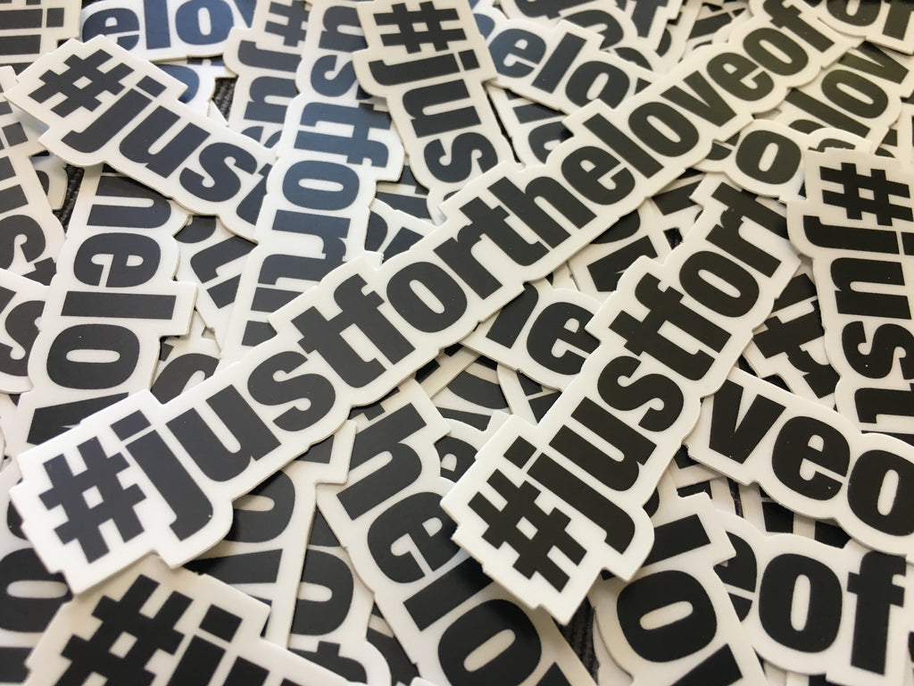 STICKER / JUSTFORTHELOVEOF