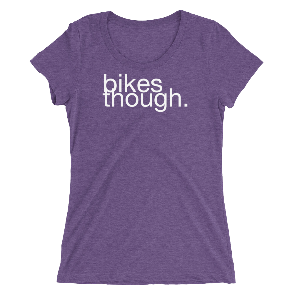 WOMENS SHORT SLEEVE FITTED / BIKES THOUGH