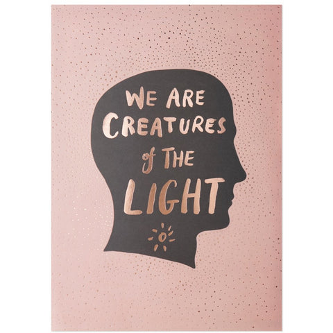 The Adventures Of... : We Are Creatures of the Light Print