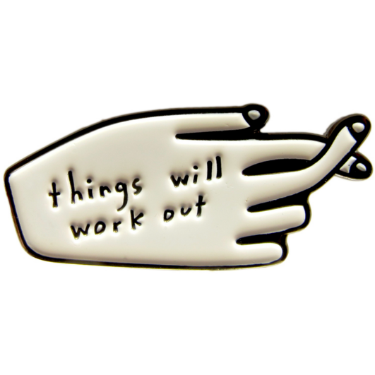 People I've Loved : Things Will Work Out Enamel Pin