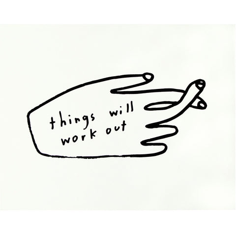 People I've Loved : Things Will Work Out Print