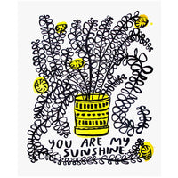 People I've Loved : You Are My Sunshine Print