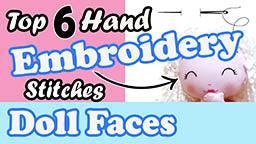 Top 6 hand embroidery stitches for doll and soft toy plushie making diy tutorials