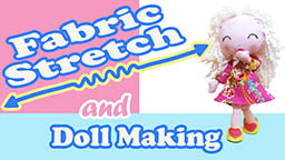Why fabric stretch is important in doll making