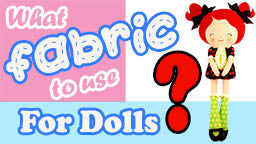 What fabric to use for making dolls