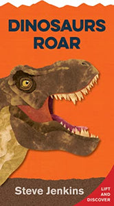 Dinosaurs Roar: Lift-the-Flap and Discover
