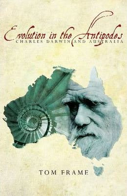 Evolution in the Antipodes : Charles Darwin and Australia