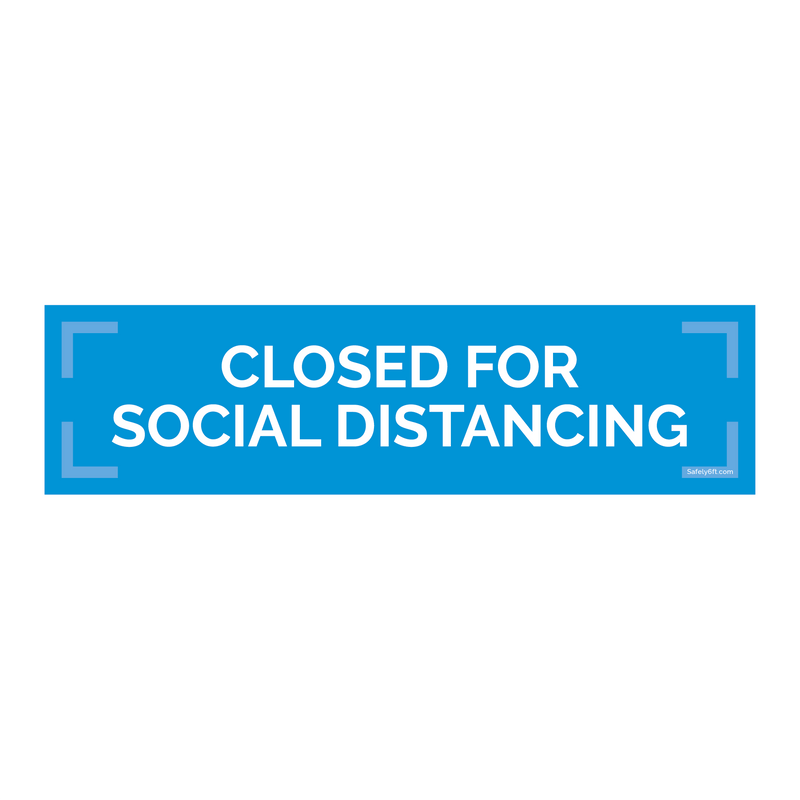 Closed for Social Distancing Sign