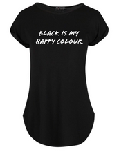 "Load image into Gallery viewer, ""Black is my Happy Colour"" Women's Tshirt"