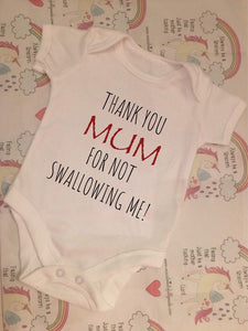 """Thank you mum for not swallowing me"" baby grow"
