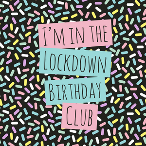 Lockdown birthday club