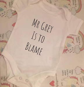"""Mr Grey is to blame"" baby grow"