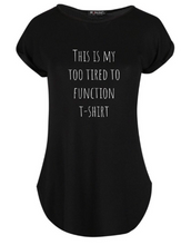 "Load image into Gallery viewer, ""This is my too Tired to Function T-shirt"" Women's Tshirt"