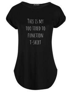 """This is my too Tired to Function T-shirt"" Women's Tshirt"