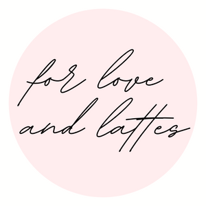 FOR LOVE AND LATTES