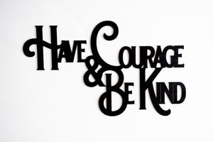 Have Courage & Be Kind - Kindred Photographic Designs by Kindred Photography LLC