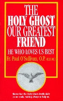The Holy Ghost, Our Greatest Friend