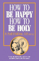 How to be Happy, How to be Holy