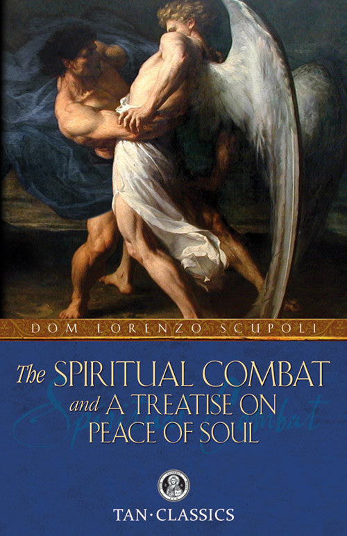 Spiritual Combat, and a Treatise on Peace of Soul, The