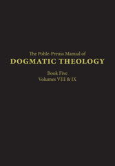 Manual of Dogmatic Theology Volume 5