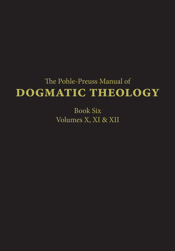 Manual of Dogmatic Theology Volume 6